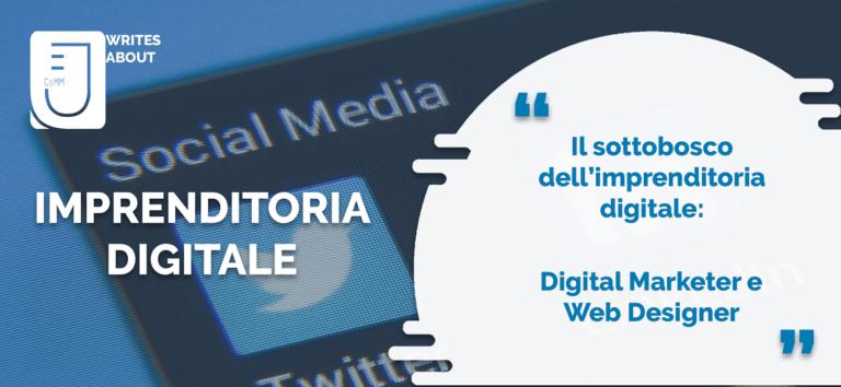 Il sottobosco dell'imprenditoria digitale: Digital Marketer e Web Designer